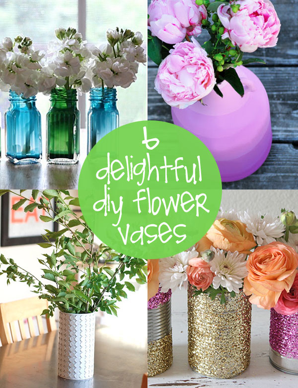 Diy Flower Vases Creative Gift Ideas News At Catching Fireflies